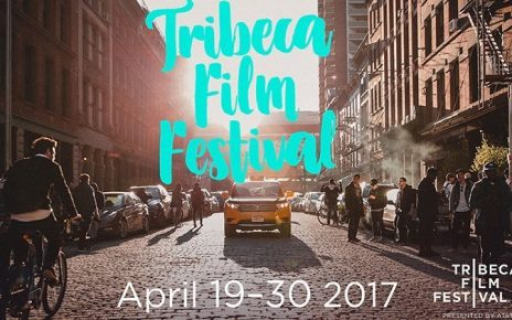 Tribeca Film Festival - April 19-30 2017