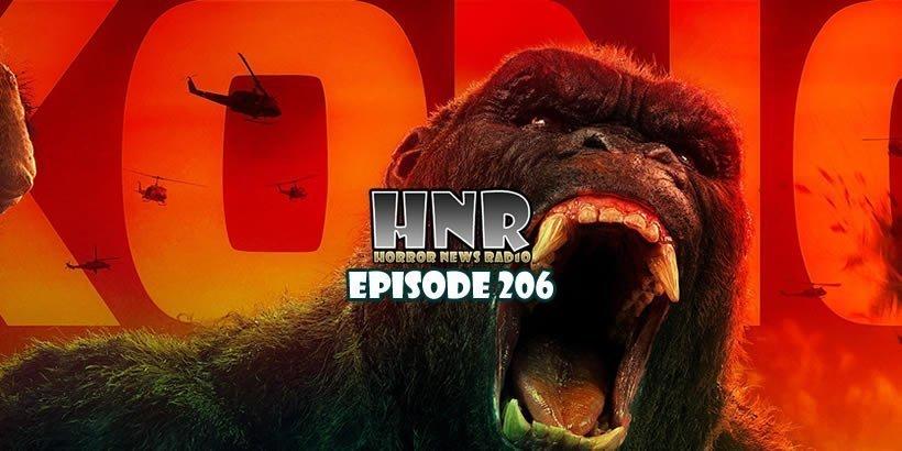 Podcast Kong Skull Island 2017 Episode 206 Horror News Radio Gruesome Magazine