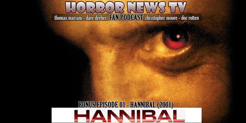 Podcast Hannibal 2001 Bonus Episode 1 Hannibal Fan Podcast Gruesome Magazine