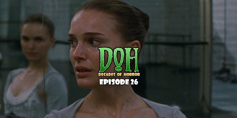 Black Swan (2010) – Episode 26 – Decades of Horror 1990s and