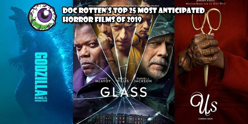 The Top 25 Most Anticipated Horror Films Of 2019 Gruesome