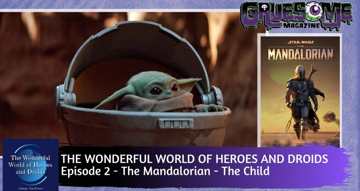 The Mandalorian (Disney+) - Chapter Two - The Child - The Wonderful World of Heroes and Droids Episode 2