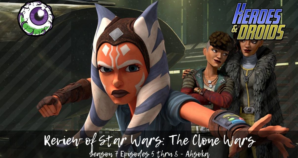 Review of Clone Wars Season 7 Episodes 5 - 8 AHSOKA TANO