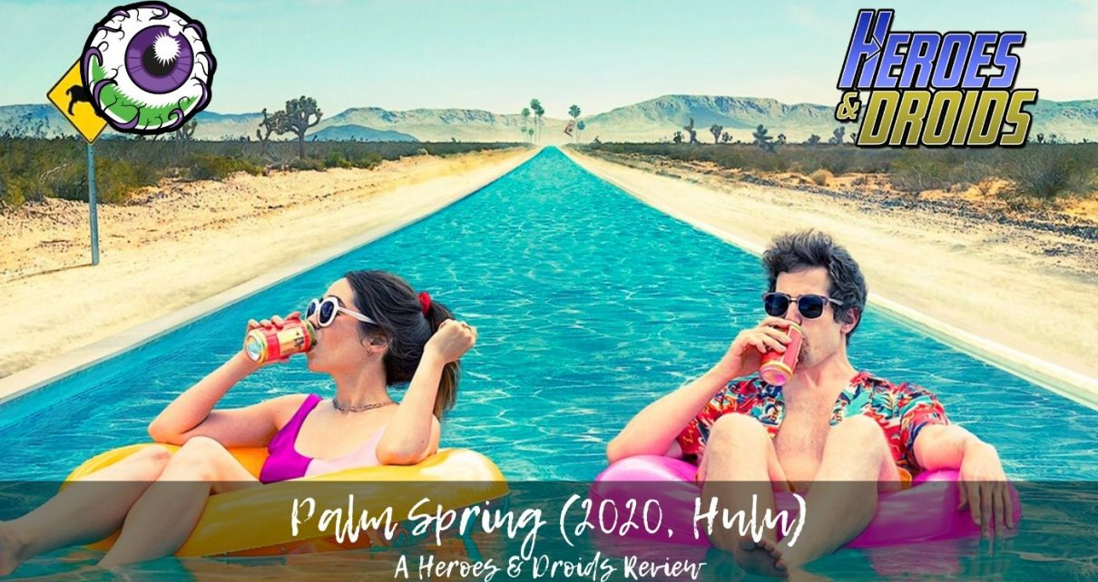 PALM SPRINGS (2020) - Heroes & Droids Review