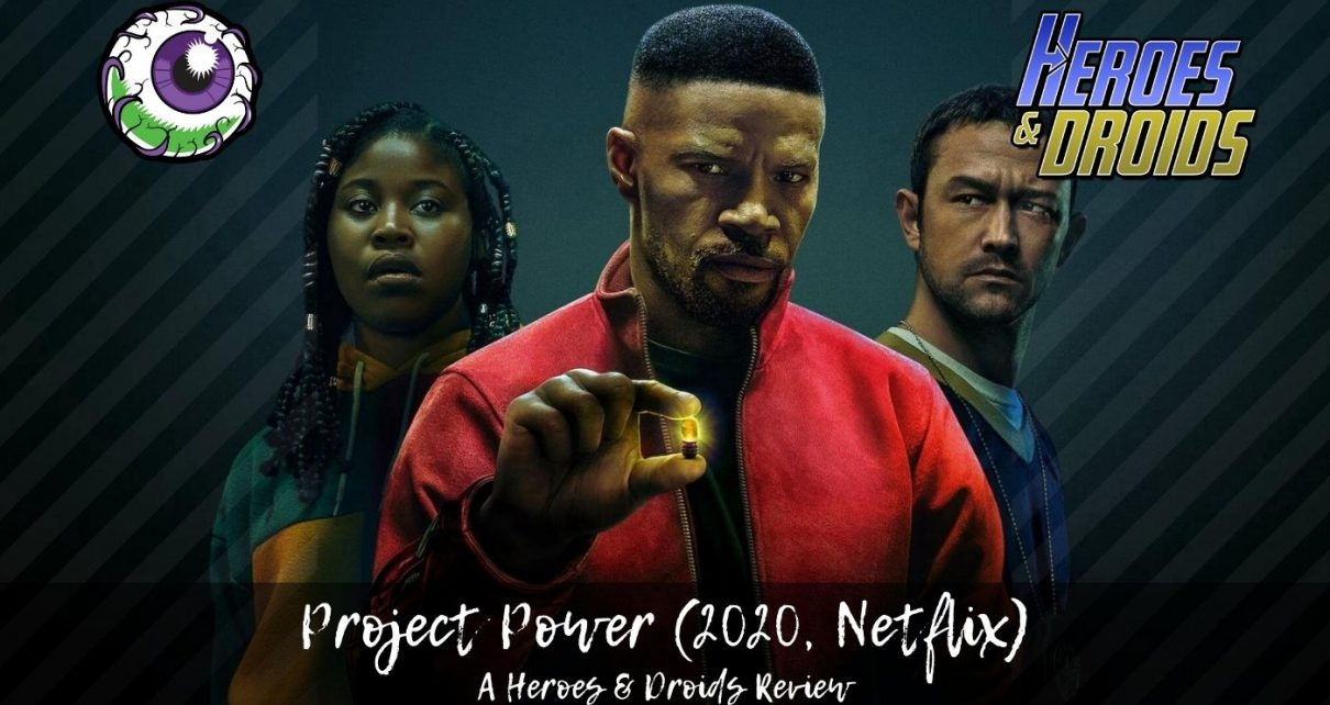 PROJECT POWER (2020) Heroes & Droids Review