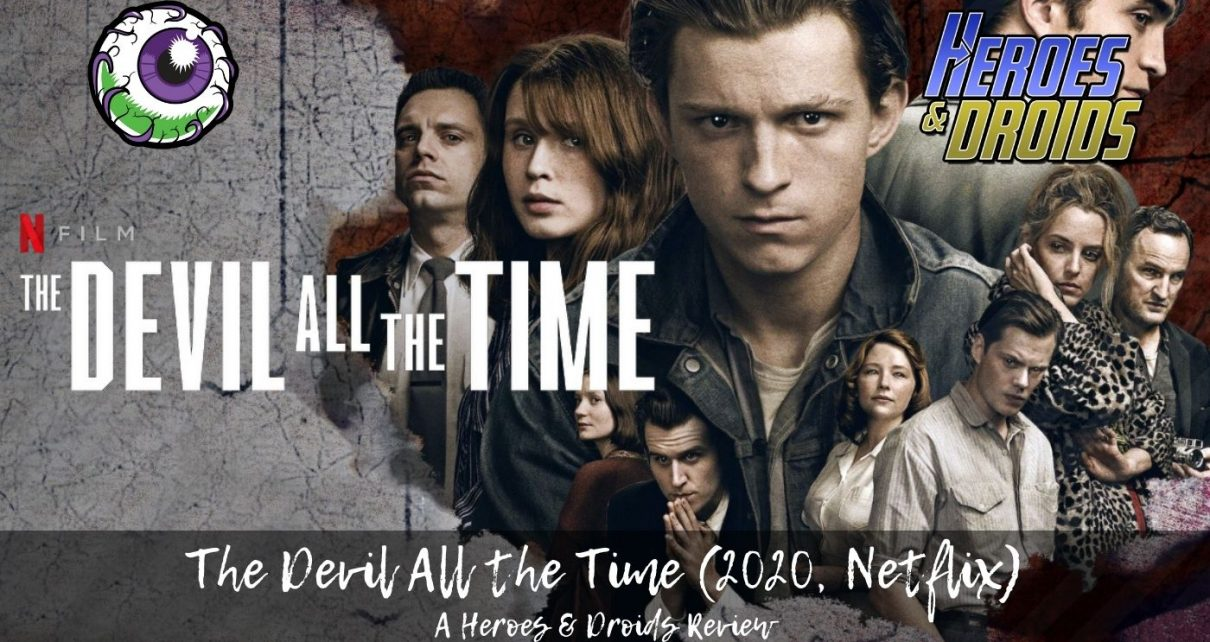 THE DEVIL ALL THE TIME (2020, NETFLIX) Heroes & Droids Review