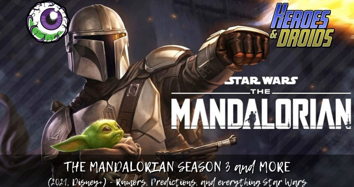 Rumors and Predictions for THE MANDALORIAN SEASON 3, AHSOKA, KENOBI, GROGU, and more