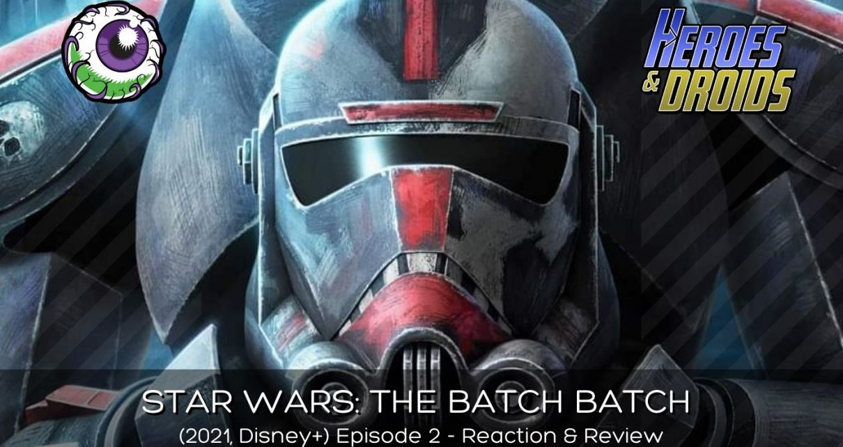 STAR WARS: THE BAD BATCH (2021, Disney+) Episode 2 Reaction and Review